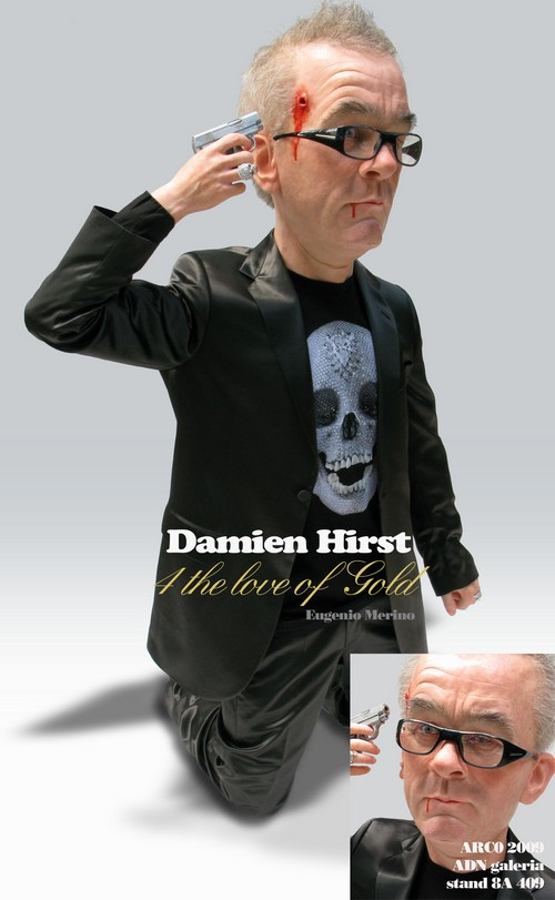"4 the Love of Gold--Euginio Merino (click on pic for his website) ""Damien Hirst suicides so that the value of his work will increase..."""